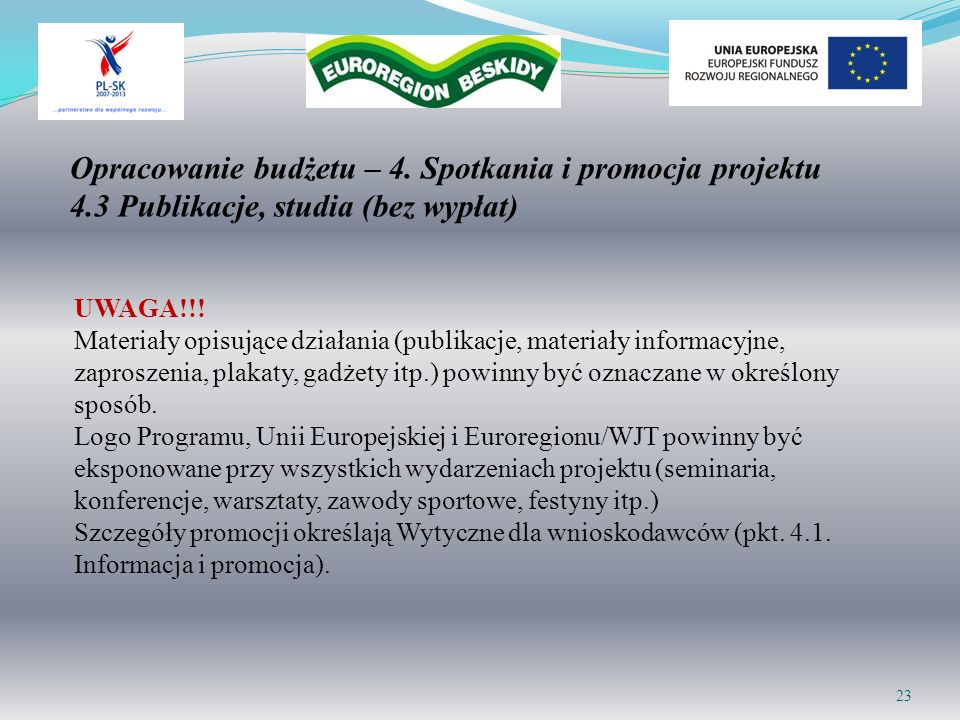 Opracowanie budżetu – 4. Spotkania i promocja projektu