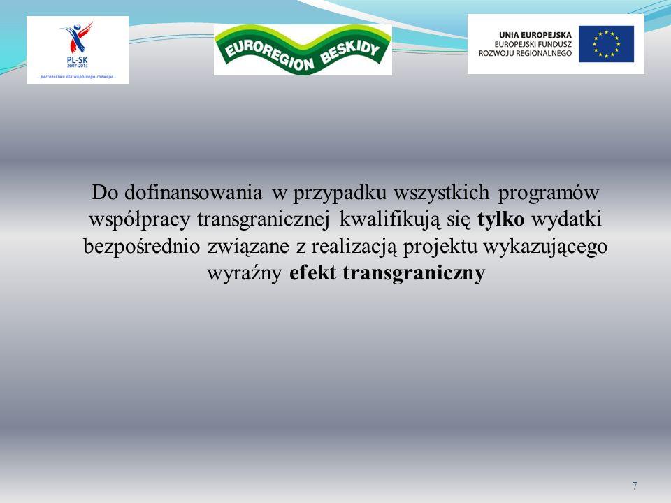 Do dofinansowania w przypadku wszystkich programów współpracy transgranicznej kwalifikują się tylko wydatki bezpośrednio związane z realizacją projektu wykazującego wyraźny efekt transgraniczny