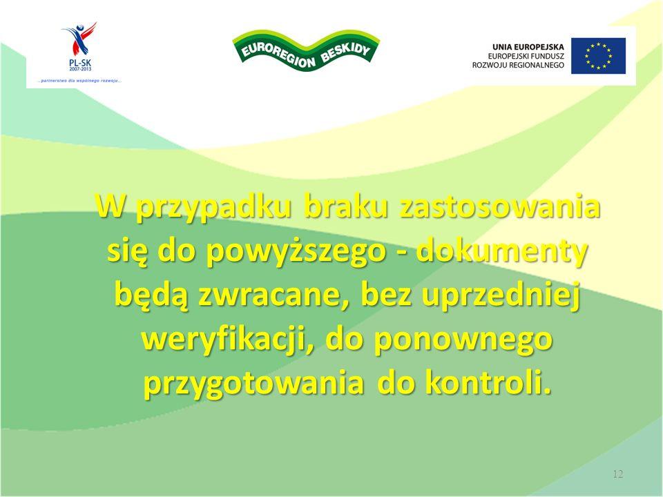 W przypadku braku zastosowania się do powyższego - dokumenty będą zwracane, bez uprzedniej weryfikacji, do ponownego przygotowania do kontroli.
