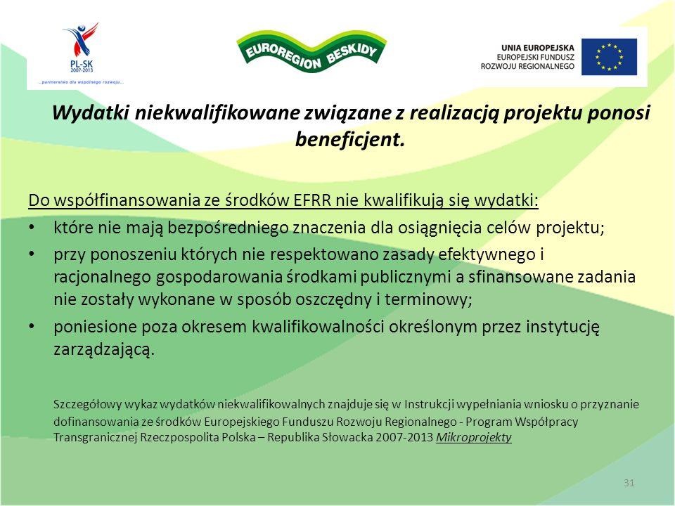 Wydatki niekwalifikowane związane z realizacją projektu ponosi beneficjent.