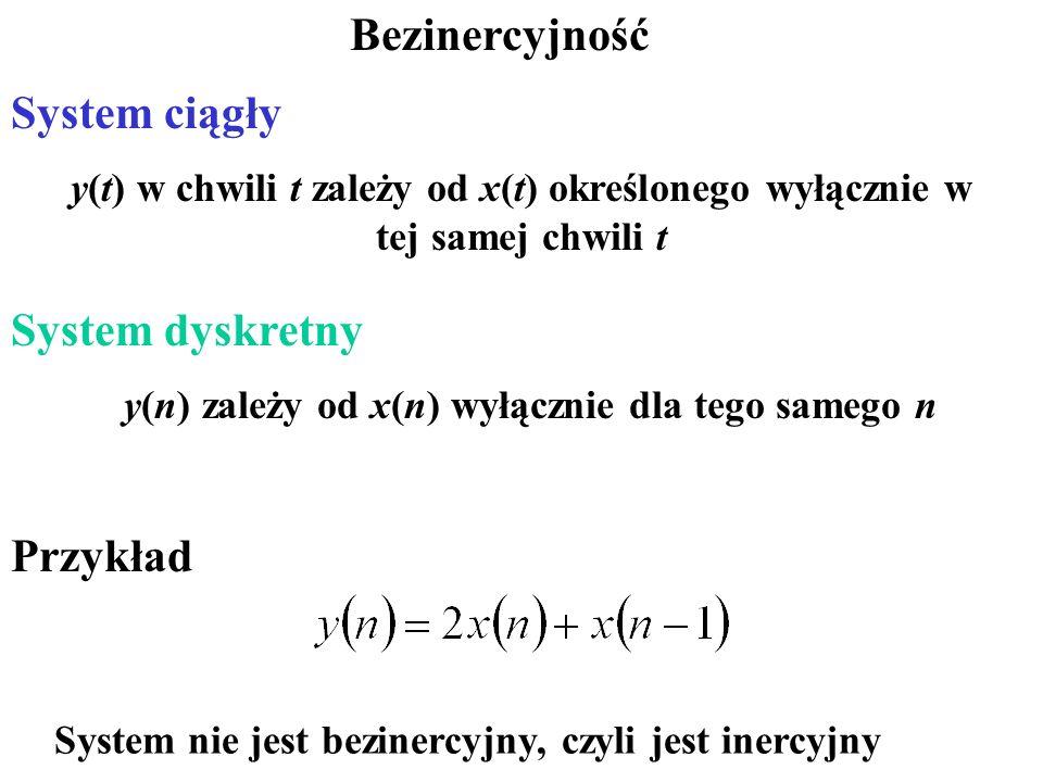 y(n) zależy od x(n) wyłącznie dla tego samego n