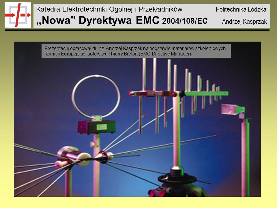 """""""Nowa Dyrektywa EMC 2004/108/EC Andrzej Kasprzak"""