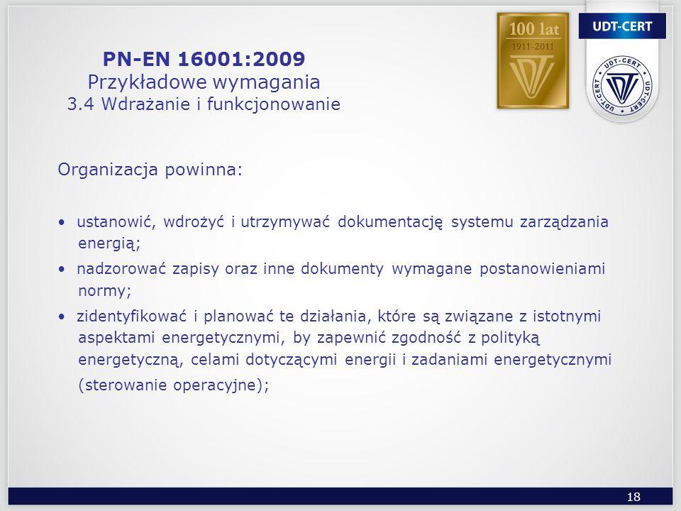 PN-EN 16001:2009 Przykładowe wymagania 3.4 Wdrażanie i funkcjonowanie