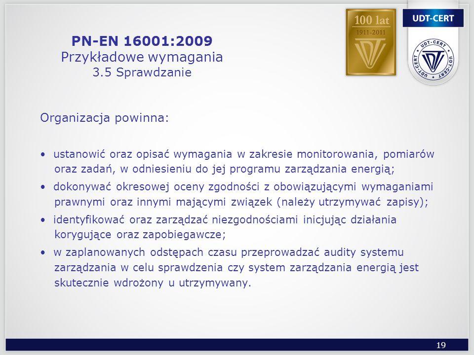 PN-EN 16001:2009 Przykładowe wymagania 3.5 Sprawdzanie