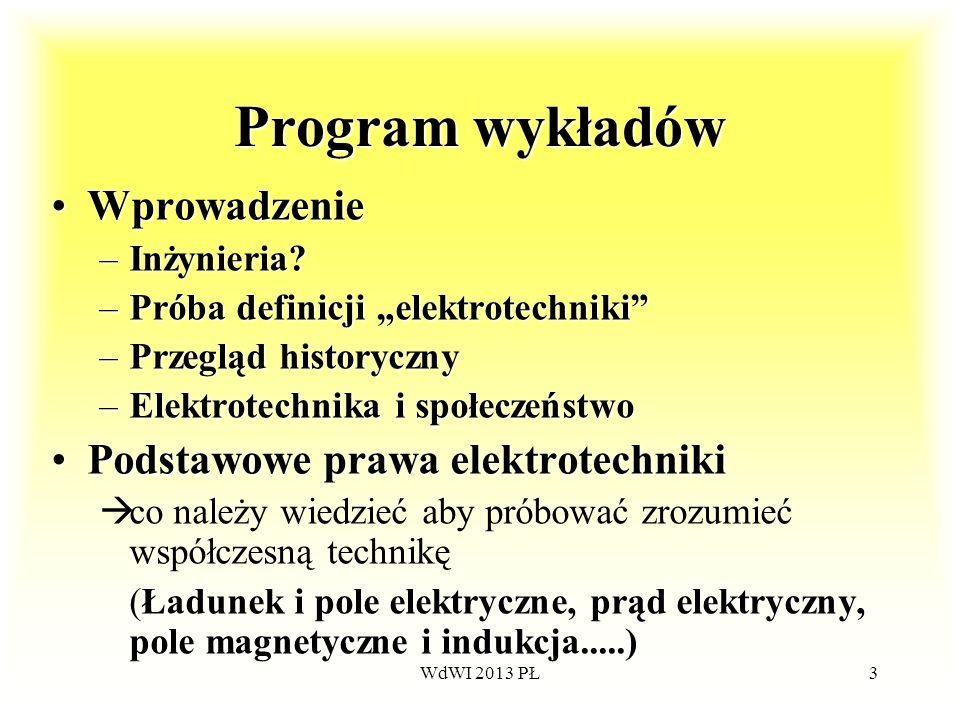 Program wykładów Wprowadzenie Podstawowe prawa elektrotechniki