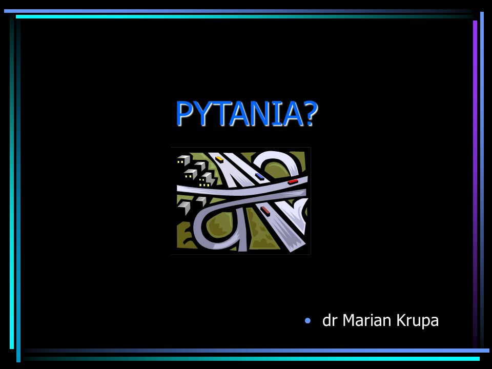 PYTANIA dr Marian Krupa