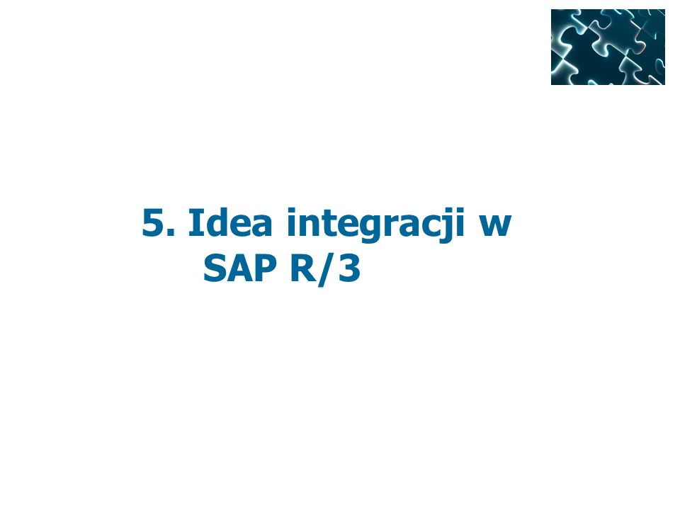 5. Idea integracji w SAP R/3