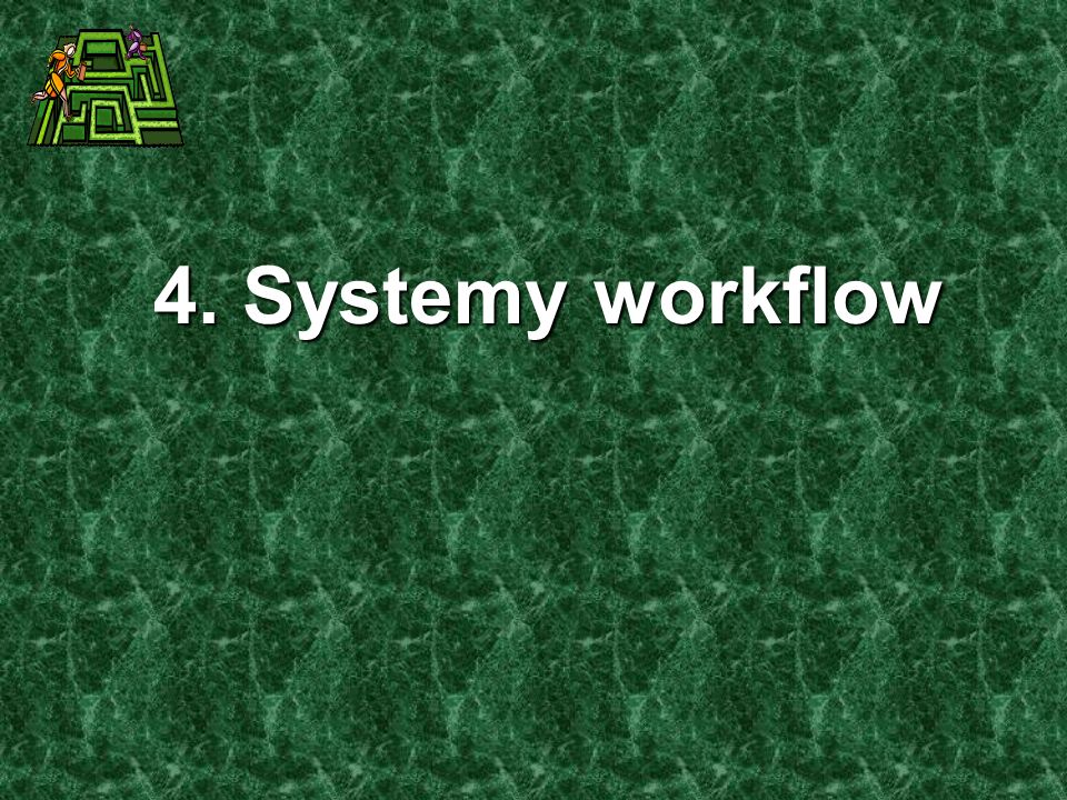 4. Systemy workflow