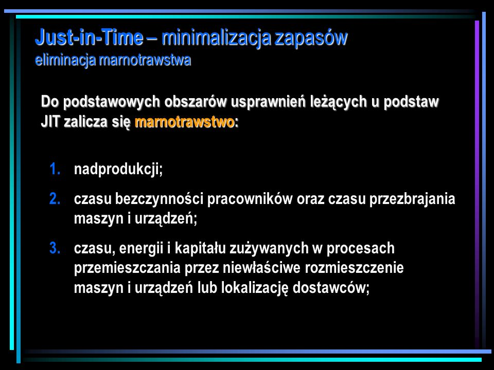 Just-in-Time – minimalizacja zapasów eliminacja marnotrawstwa