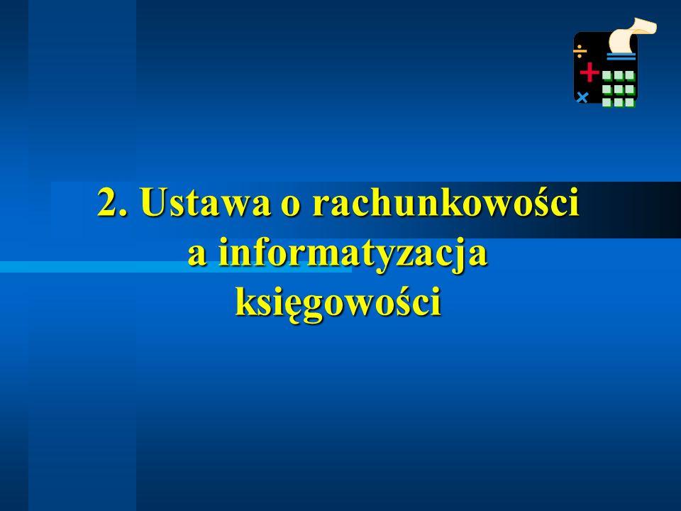 2. Ustawa o rachunkowości a informatyzacja księgowości