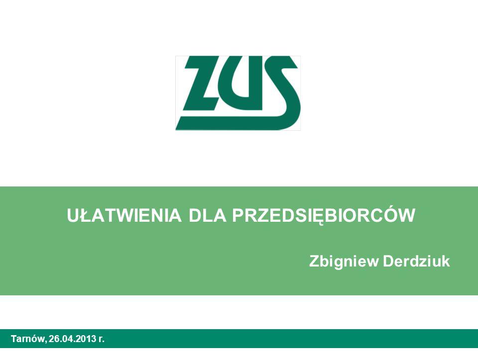 UŁATWIENIA DLA PRZEDSIĘBIORCÓW Zbigniew Derdziuk