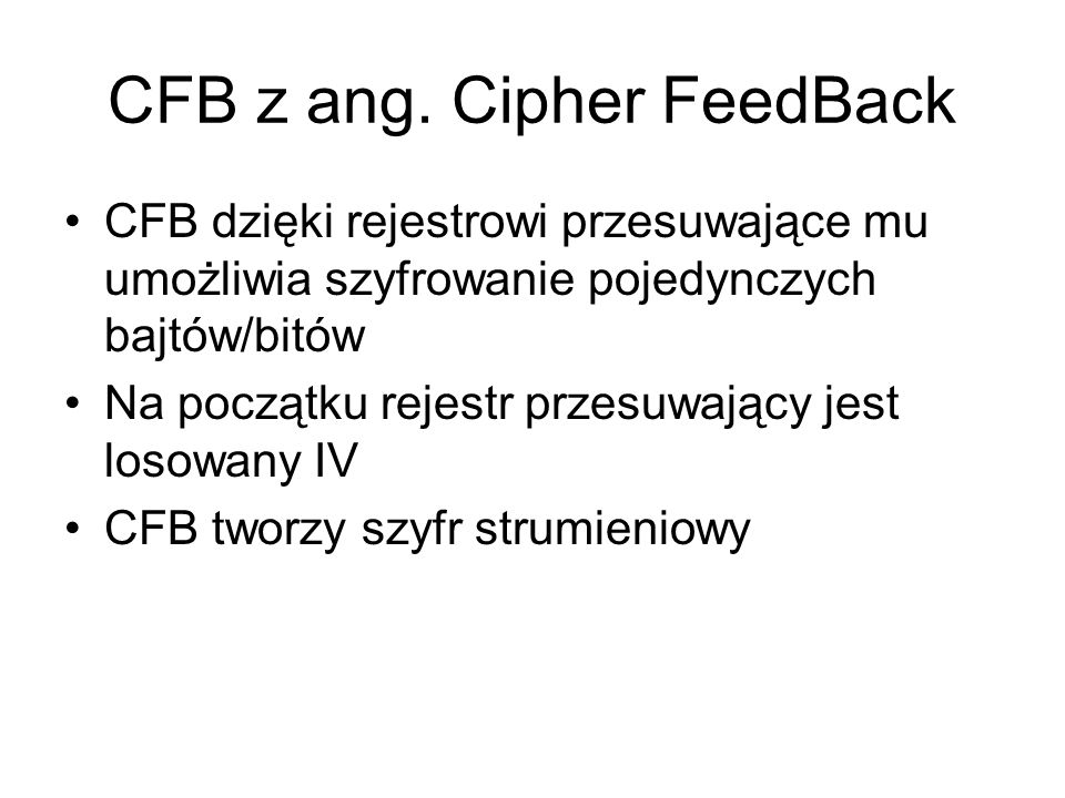 CFB z ang. Cipher FeedBack