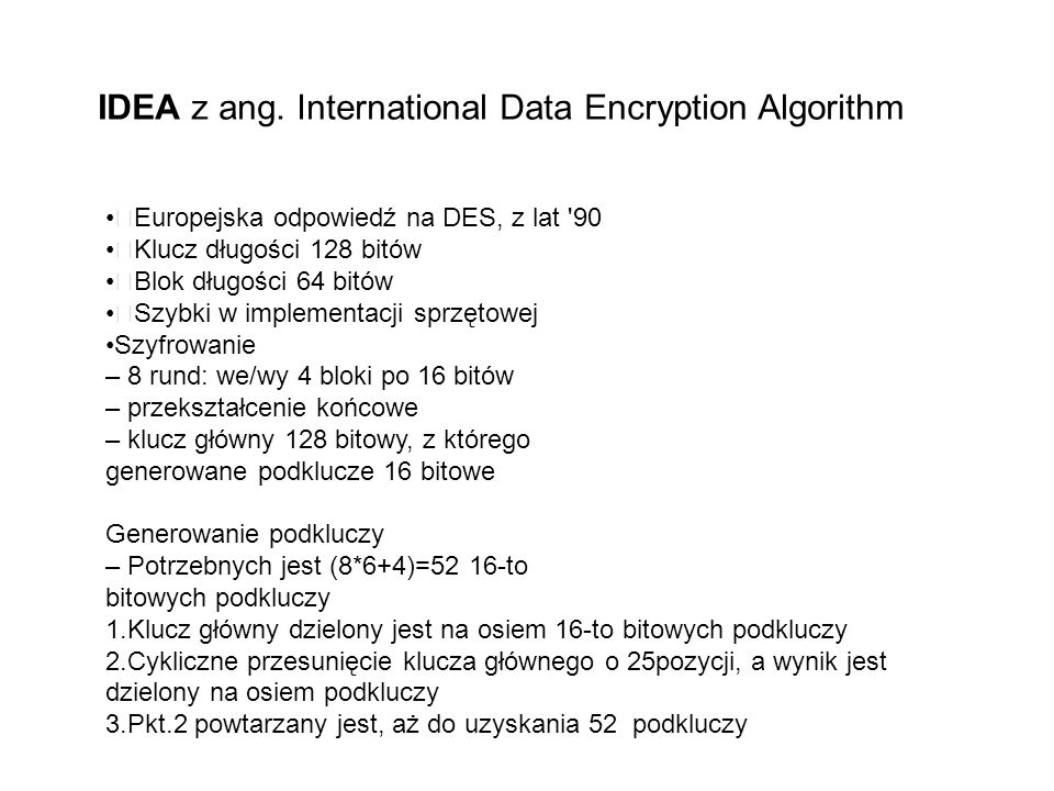 IDEA z ang. International Data Encryption Algorithm