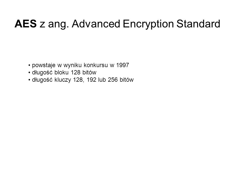 AES z ang. Advanced Encryption Standard