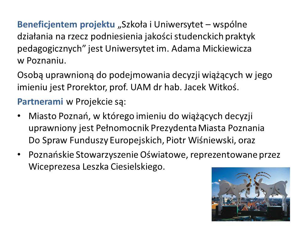 """Beneficjentem projektu """"Szkoła i Uniwersytet – wspólne działania na rzecz podniesienia jakości studenckich praktyk pedagogicznych jest Uniwersytet im. Adama Mickiewicza w Poznaniu."""