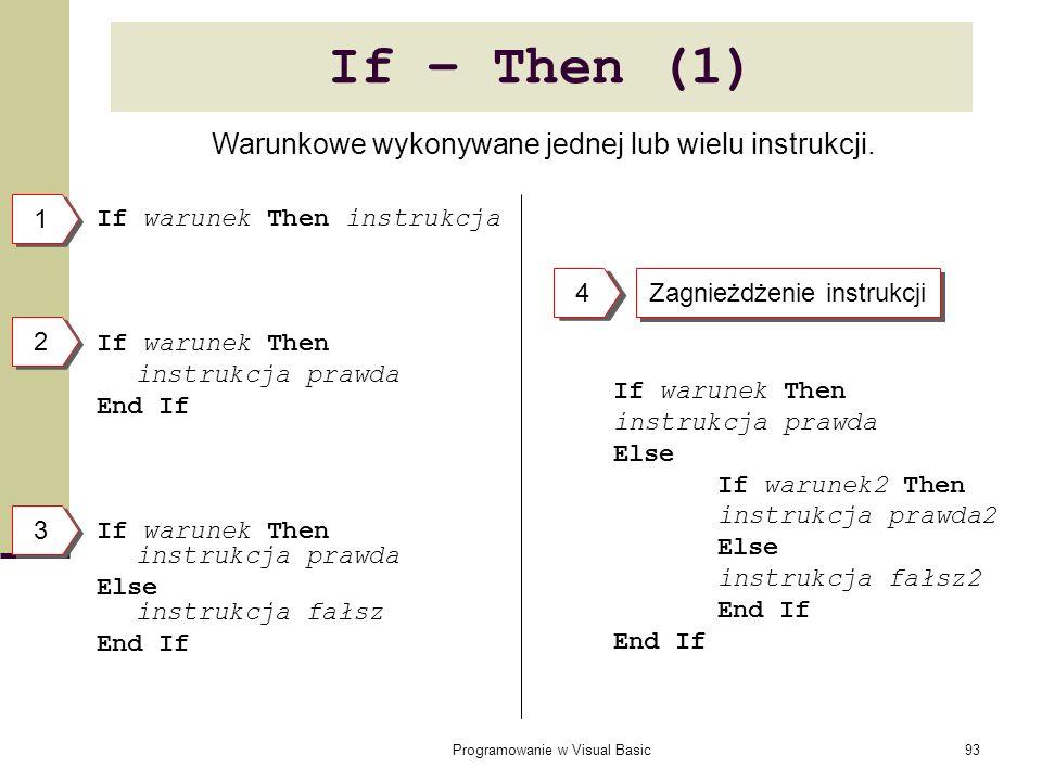 If – Then (1) Warunkowe wykonywane jednej lub wielu instrukcji. 1