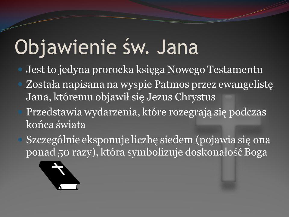 Objawienie św. Jana Jest to jedyna prorocka księga Nowego Testamentu