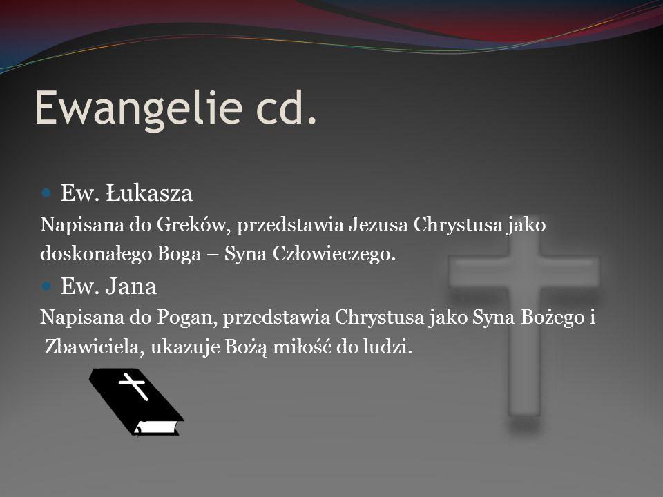 Ewangelie cd. Ew. Łukasza Ew. Jana