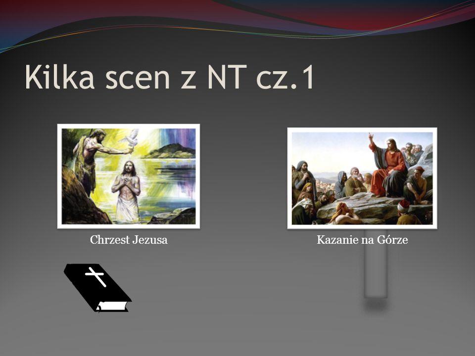 Kilka scen z NT cz.1 Chrzest Jezusa Kazanie na Górze