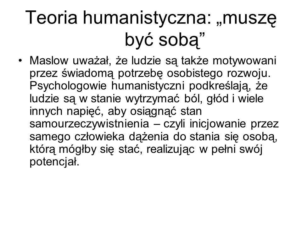 """Teoria humanistyczna: """"muszę być sobą"""