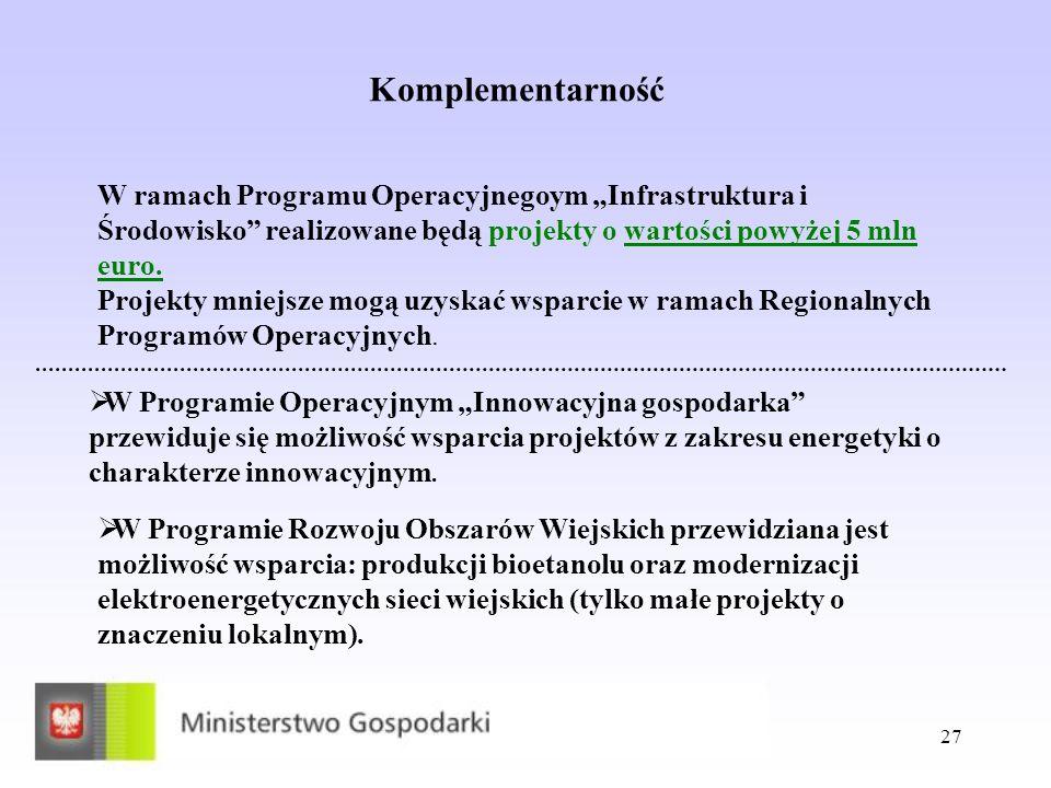 """Komplementarność W ramach Programu Operacyjnegoym """"Infrastruktura i Środowisko realizowane będą projekty o wartości powyżej 5 mln euro."""