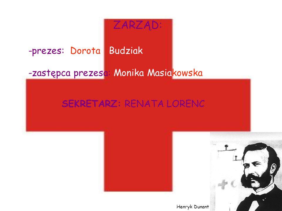 ZARZĄD: -prezes: Dorota Budziak -zastępca prezesa: Monika Masiakowska