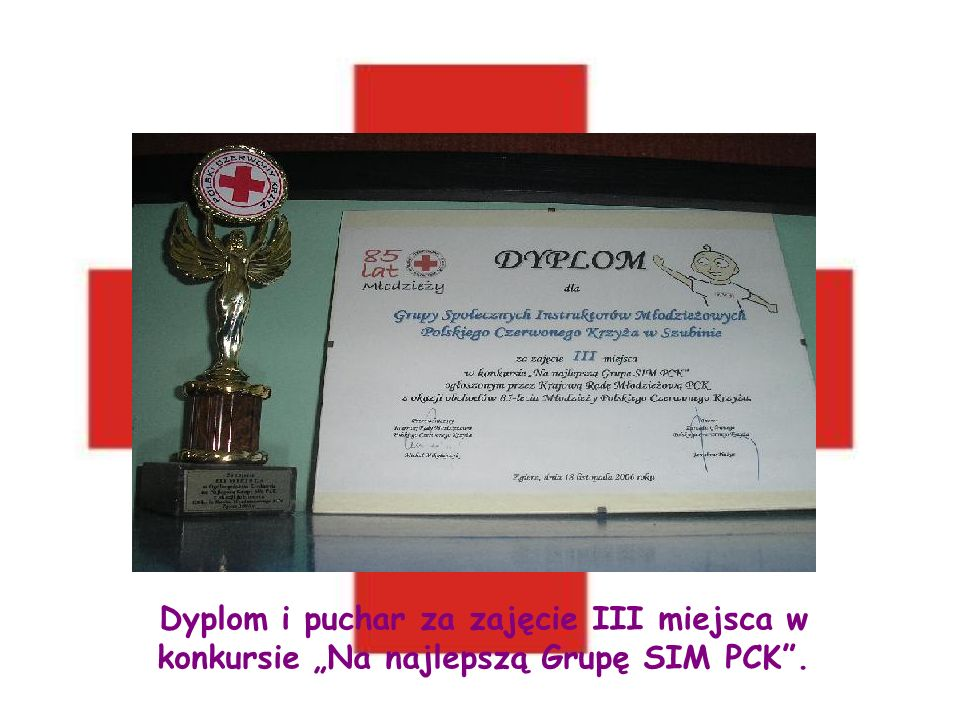 """Dyplom i puchar za zajęcie III miejsca w konkursie """"Na najlepszą Grupę SIM PCK ."""