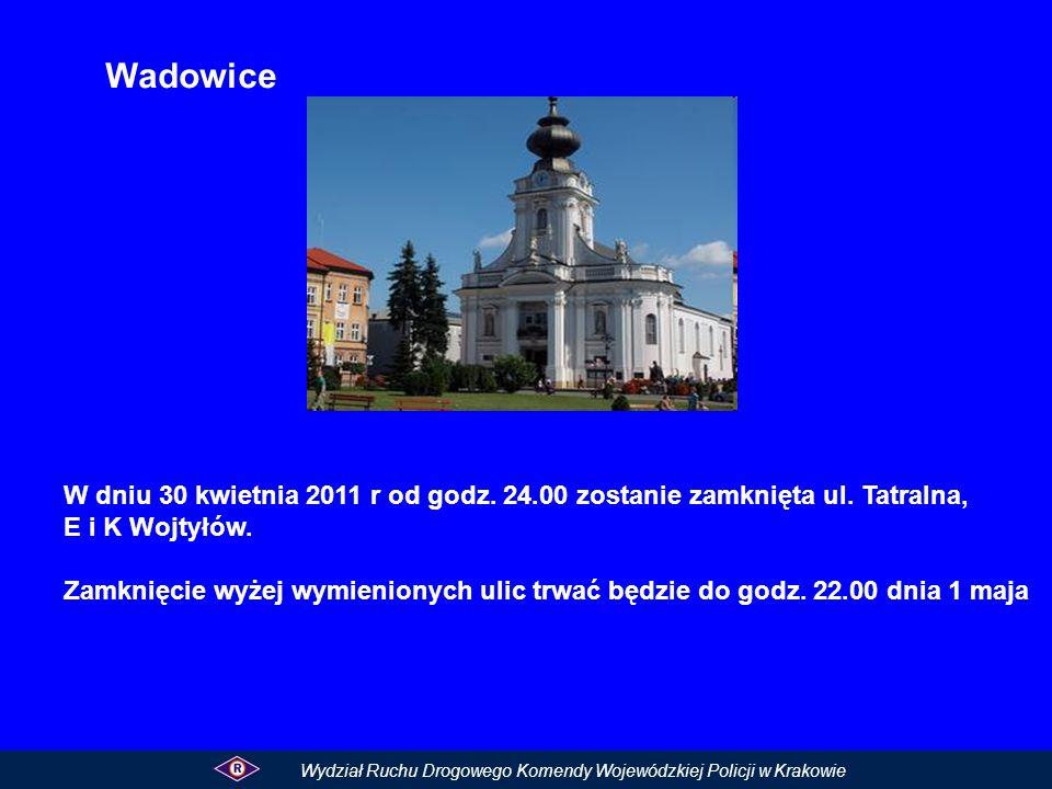 Wadowice W dniu 30 kwietnia 2011 r od godz. 24.00 zostanie zamknięta ul. Tatralna, E i K Wojtyłów.