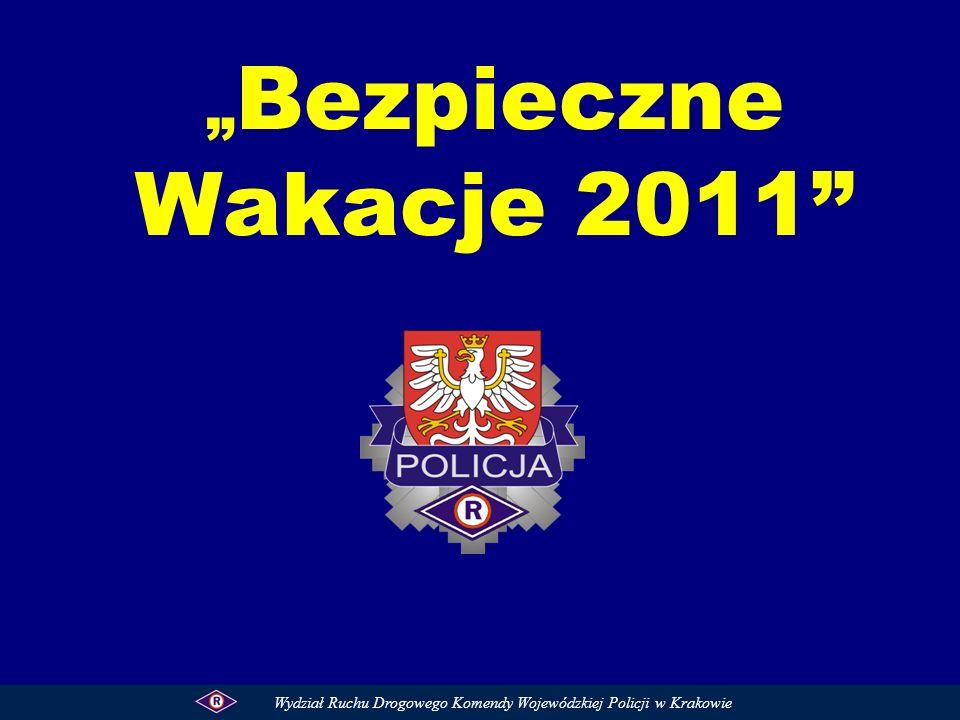 """""""Bezpieczne Wakacje 2011 Wydział Ruchu Drogowego Komendy Wojewódzkiej Policji w Krakowie"""