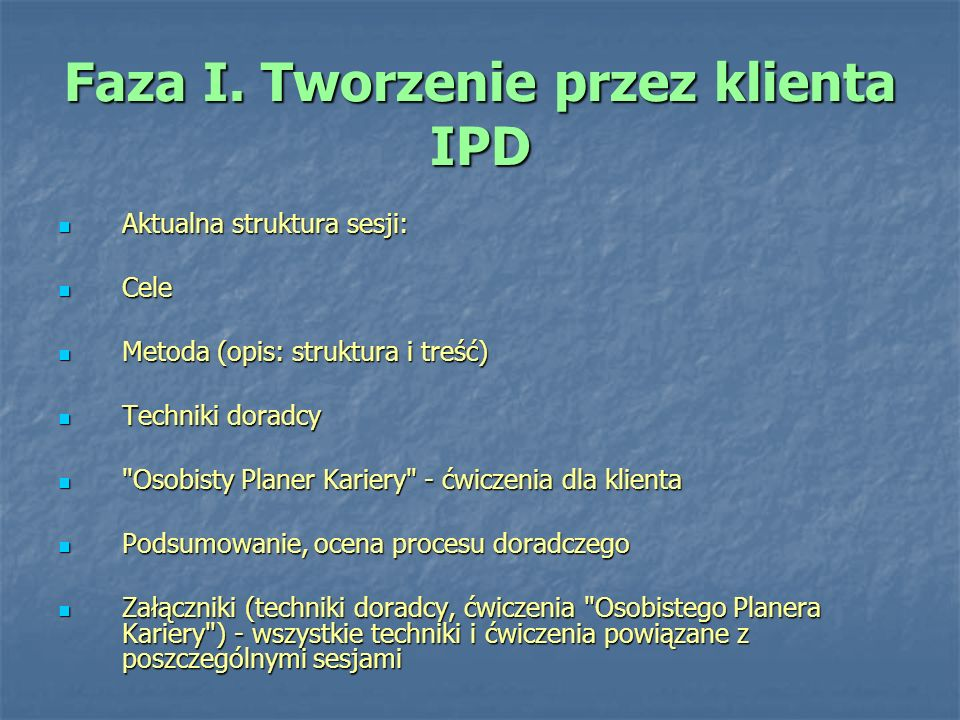 Faza I. Tworzenie przez klienta IPD