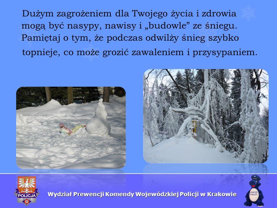 """Dużym zagrożeniem dla Twojego życia i zdrowia mogą być nasypy, nawisy i """"budowle ze śniegu. Pamiętaj o tym, że podczas odwilży śnieg szybko"""