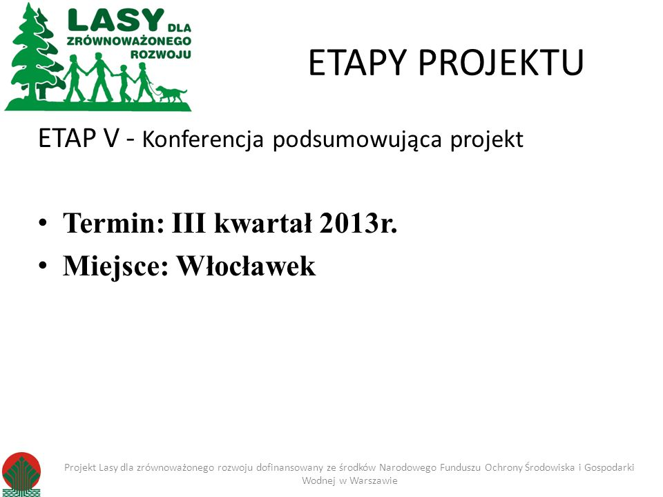ETAPY PROJEKTU ETAP V - Konferencja podsumowująca projekt