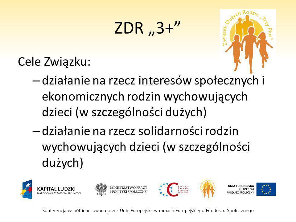 """ZDR """"3+ Cele Związku: działanie na rzecz interesów społecznych i ekonomicznych rodzin wychowujących dzieci (w szczególności dużych)"""