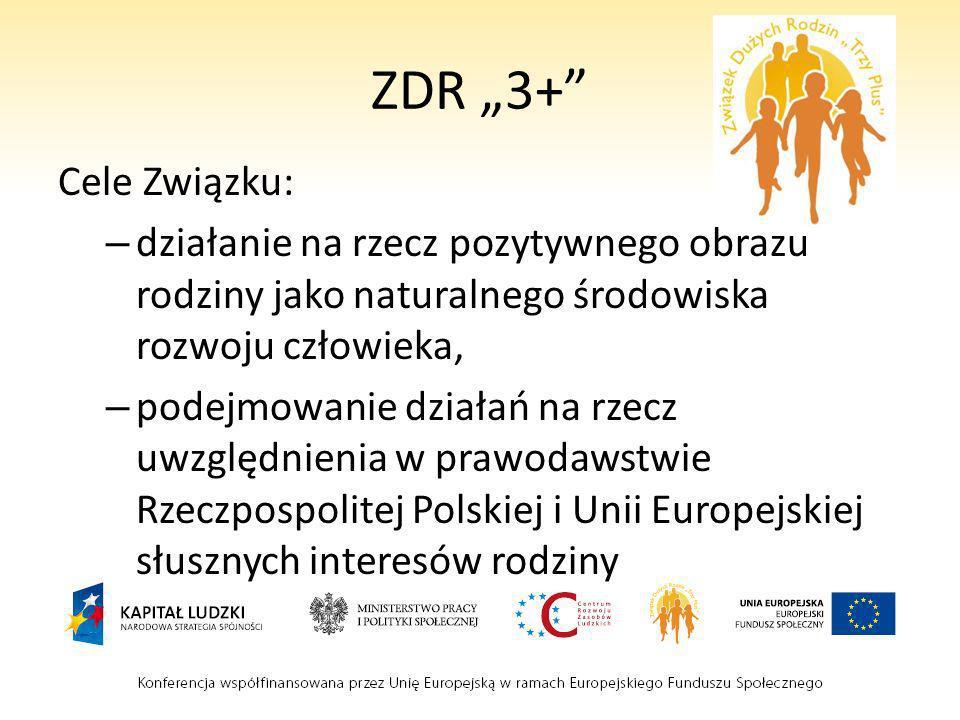 """ZDR """"3+ Cele Związku: działanie na rzecz pozytywnego obrazu rodziny jako naturalnego środowiska rozwoju człowieka,"""
