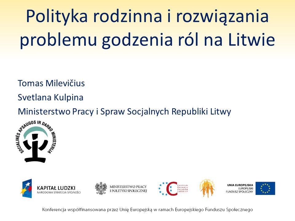 Polityka rodzinna i rozwiązania problemu godzenia ról na Litwie