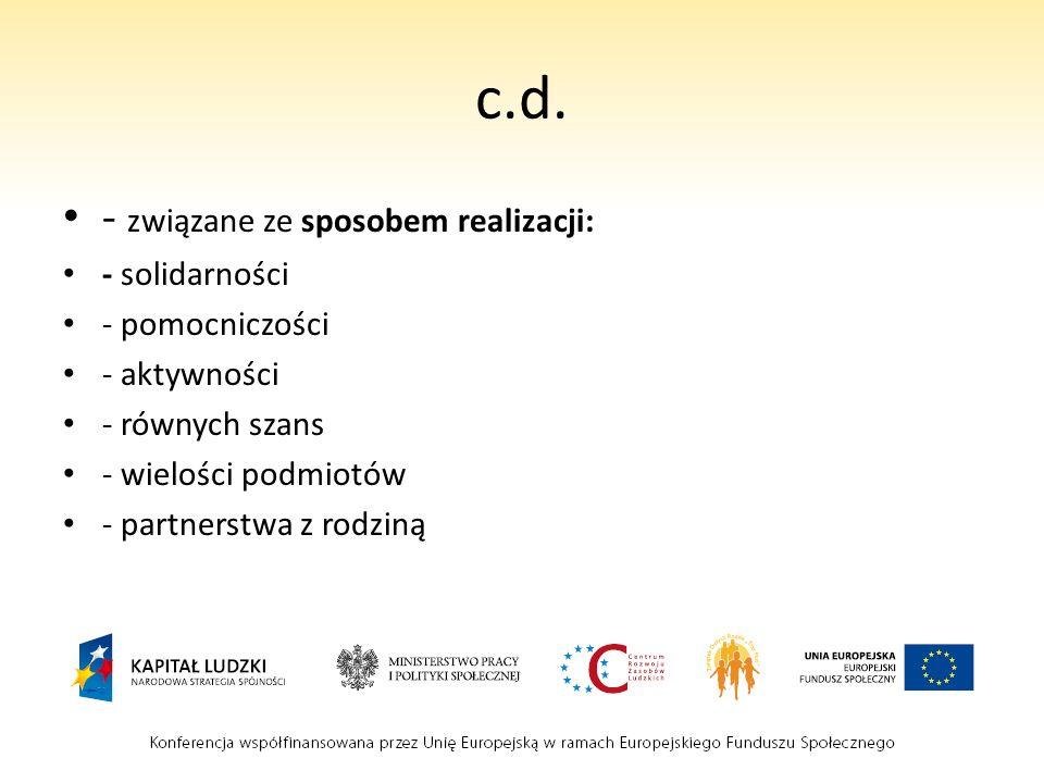 c.d. - związane ze sposobem realizacji: - solidarności - pomocniczości