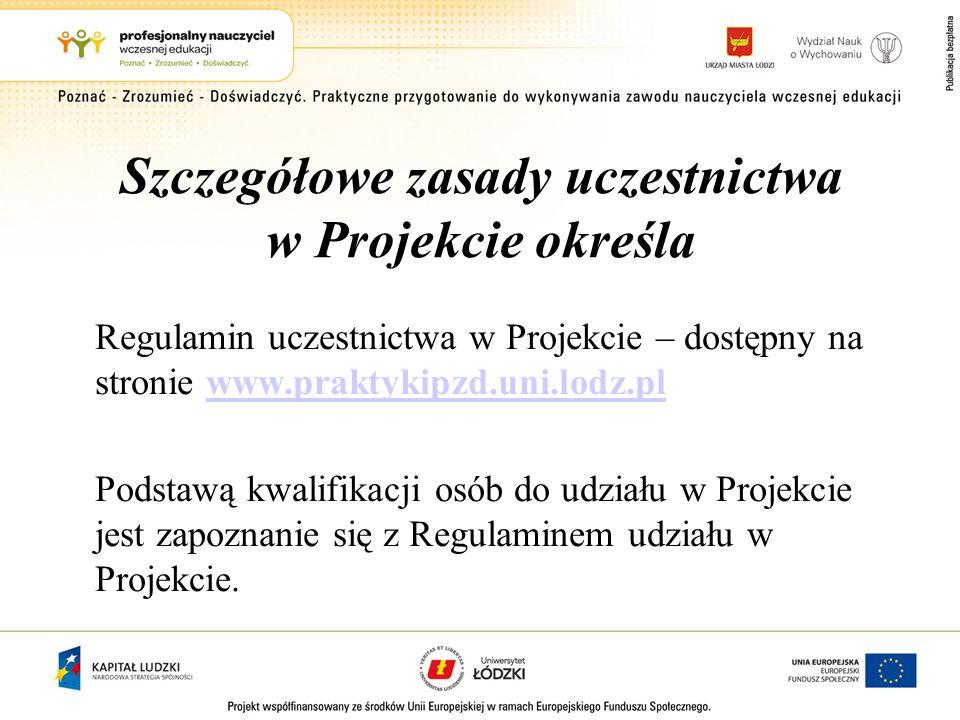 Szczegółowe zasady uczestnictwa w Projekcie określa