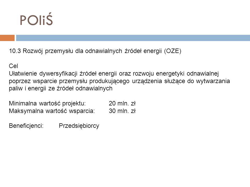 POIiŚ 10.3 Rozwój przemysłu dla odnawialnych źródeł energii (OZE) Cel