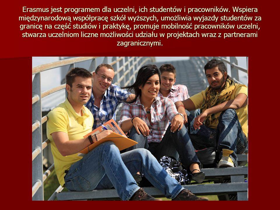 Erasmus jest programem dla uczelni, ich studentów i pracowników