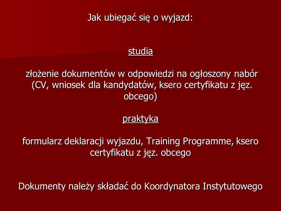 Jak ubiegać się o wyjazd: studia złożenie dokumentów w odpowiedzi na ogłoszony nabór (CV, wniosek dla kandydatów, ksero certyfikatu z jęz.
