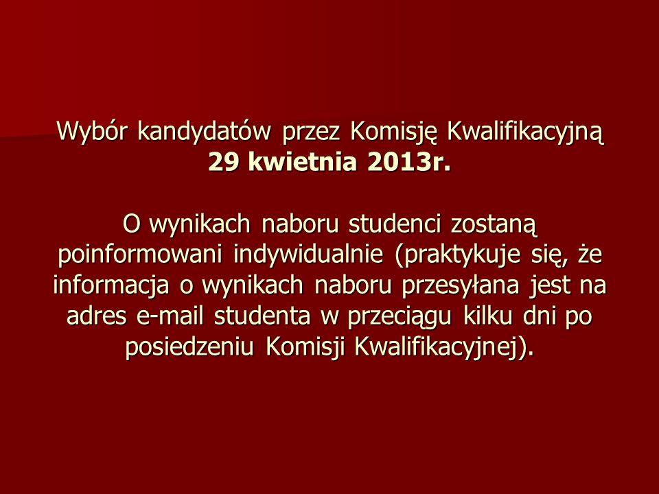 Wybór kandydatów przez Komisję Kwalifikacyjną 29 kwietnia 2013r