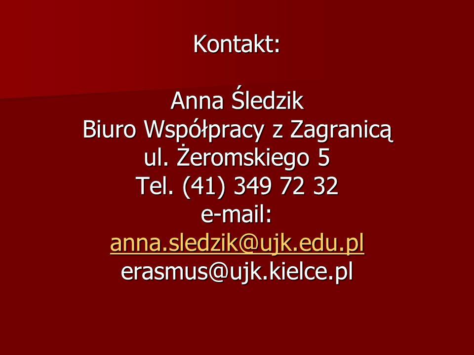 Kontakt: Anna Śledzik Biuro Współpracy z Zagranicą ul