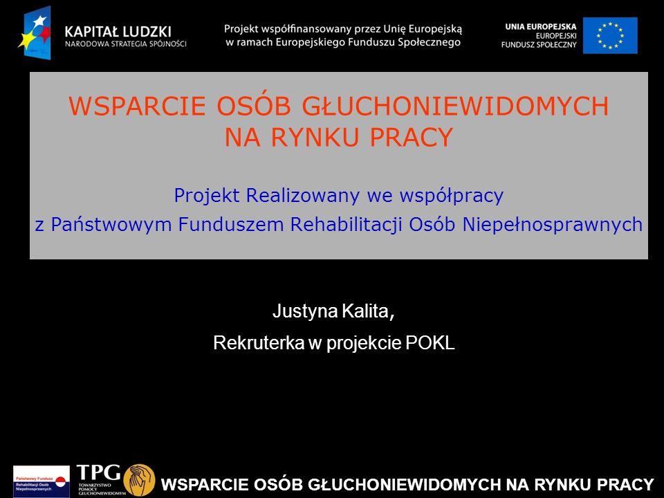 Justyna Kalita, Rekruterka w projekcie POKL