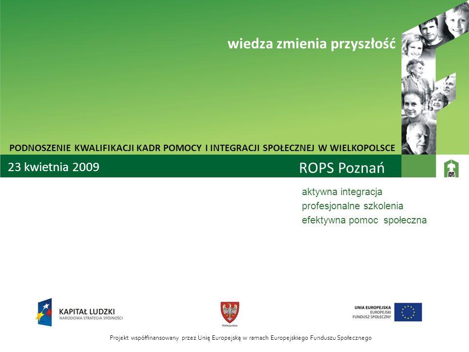 ROPS Poznań wiedza zmienia przyszłość 23 kwietnia 2009
