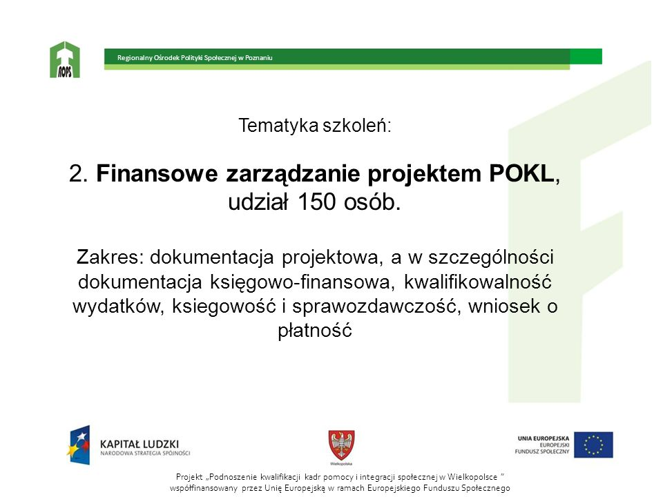 2. Finansowe zarządzanie projektem POKL, udział 150 osób.