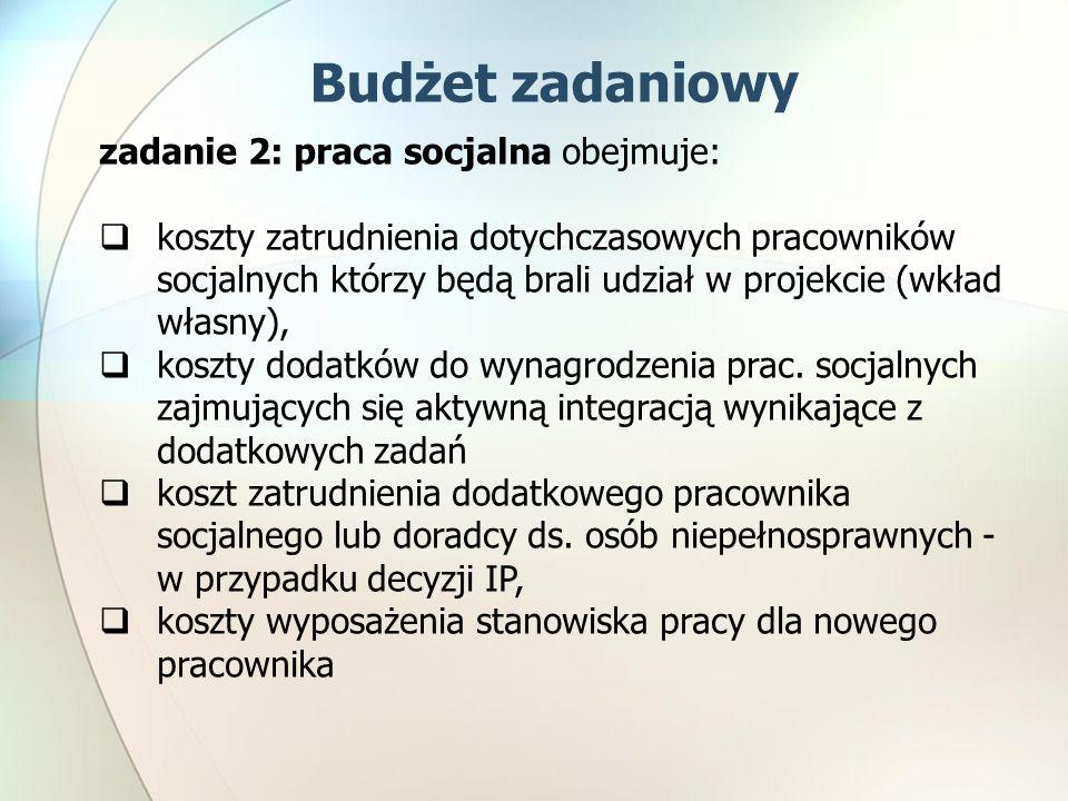 Budżet zadaniowy zadanie 2: praca socjalna obejmuje: