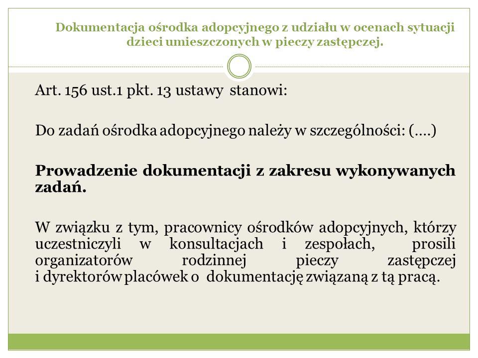 Art. 156 ust.1 pkt. 13 ustawy stanowi: