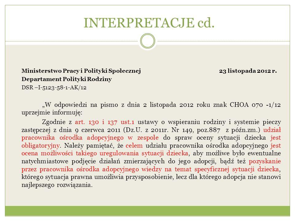 INTERPRETACJE cd.Ministerstwo Pracy i Polityki Społecznej 23 listopada 2012 r. Departament Polityki Rodziny.
