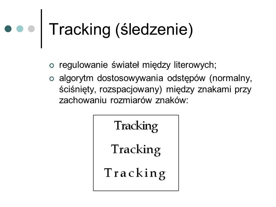 Tracking (śledzenie) regulowanie świateł między literowych;