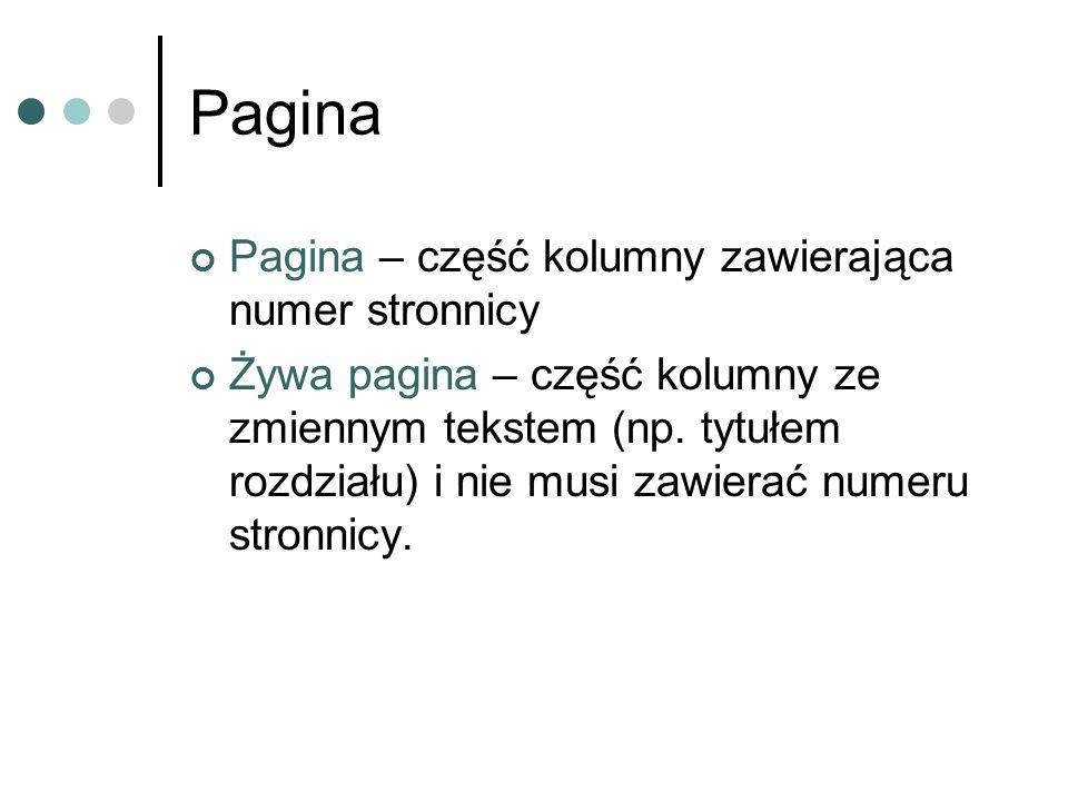 Pagina Pagina – część kolumny zawierająca numer stronnicy